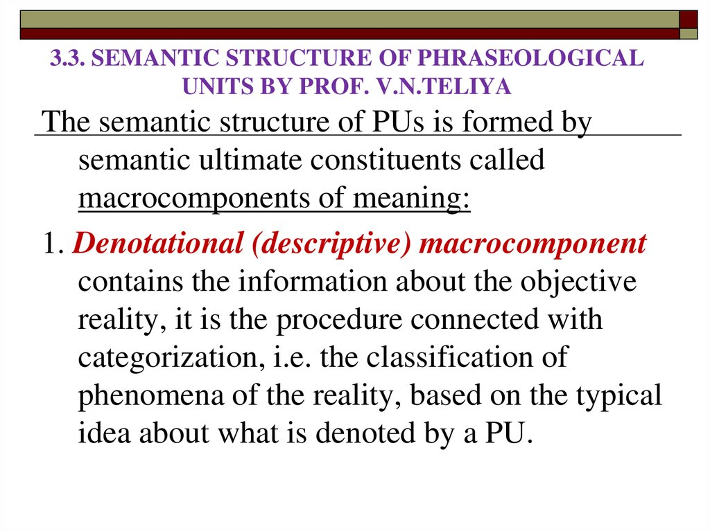 3.3. SEMANTIC STRUCTURE OF PHRASEOLOGICAL UNITS BY PROF. V.N.TELIYA