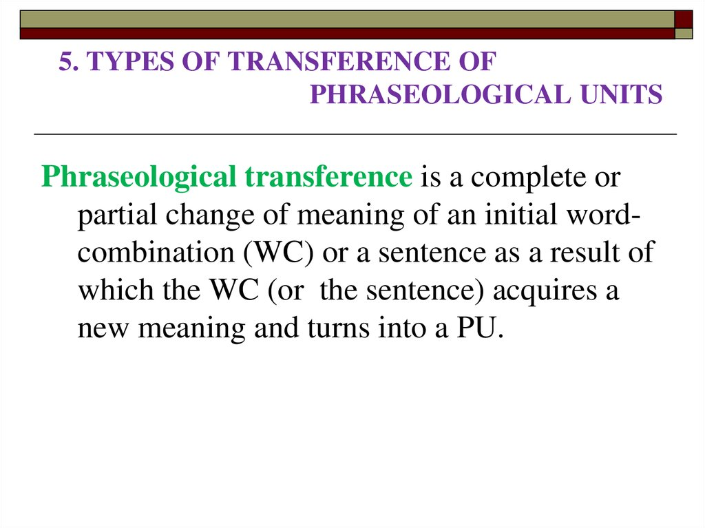 5. TYPES OF TRANSFERENCE OF PHRASEOLOGICAL UNITS