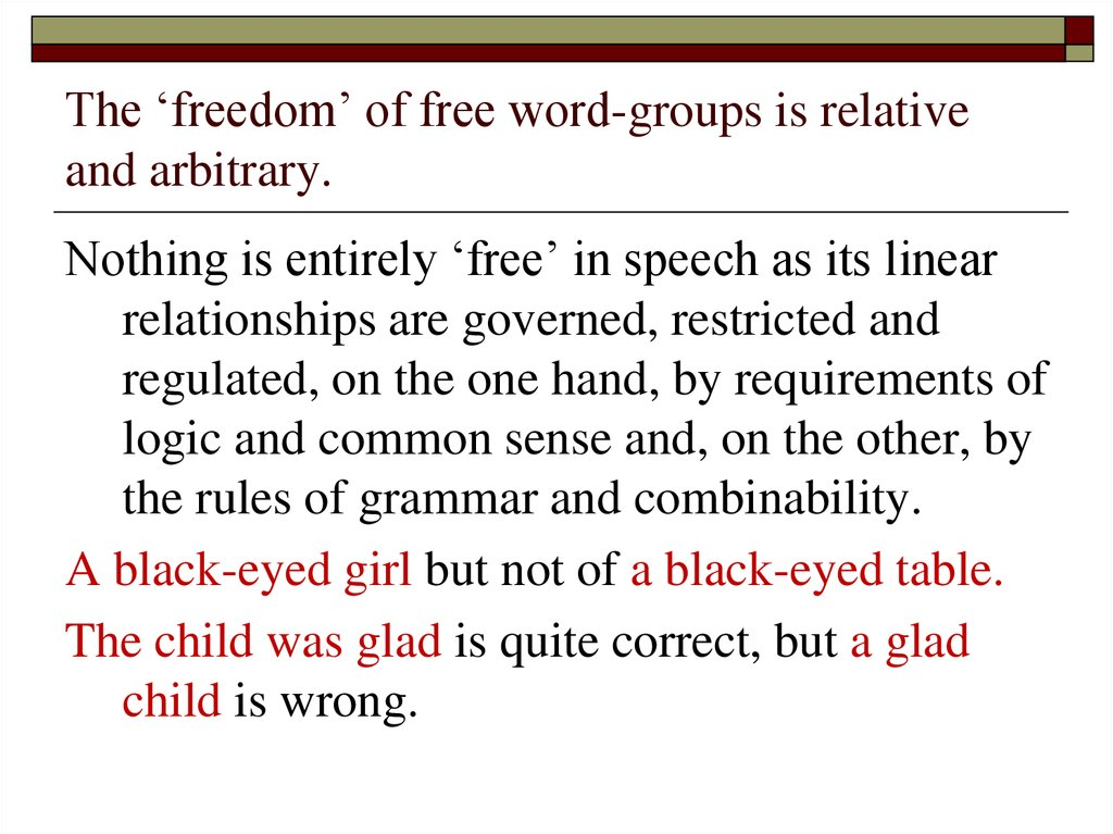 The 'freedom' of free word-groups is relative and arbitrary.