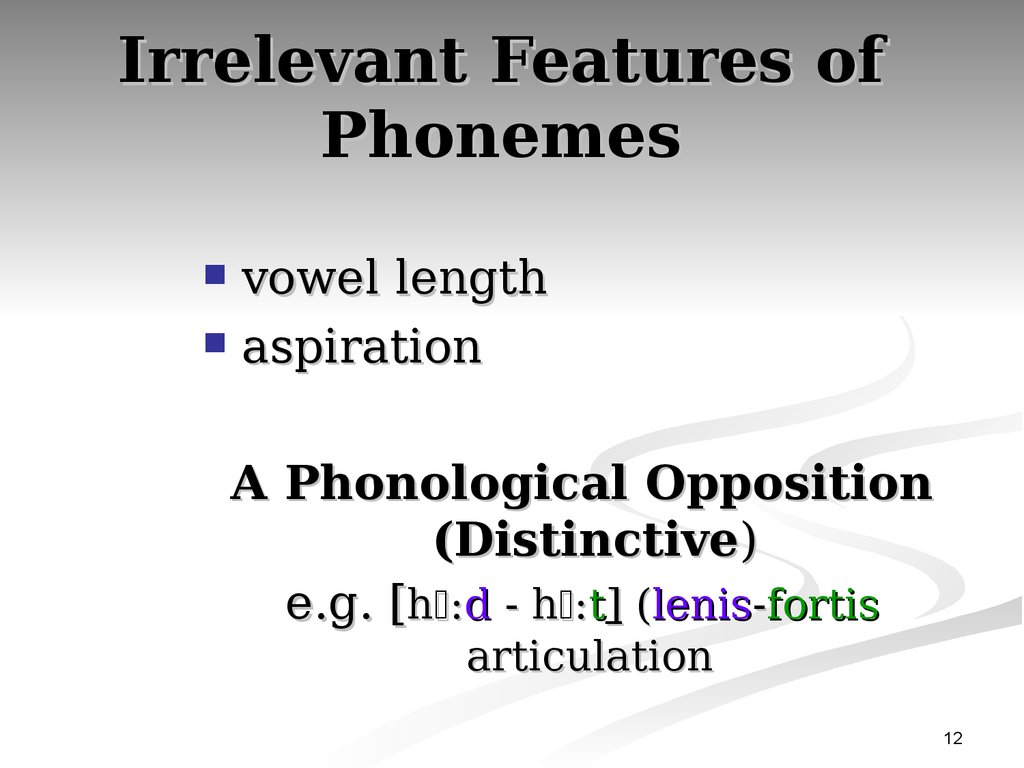 Irrelevant Features of Phonemes