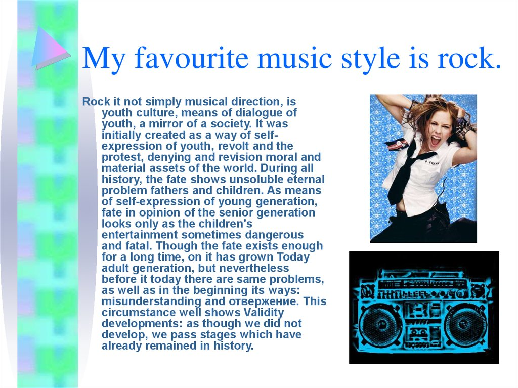 My favourite music style is rock.