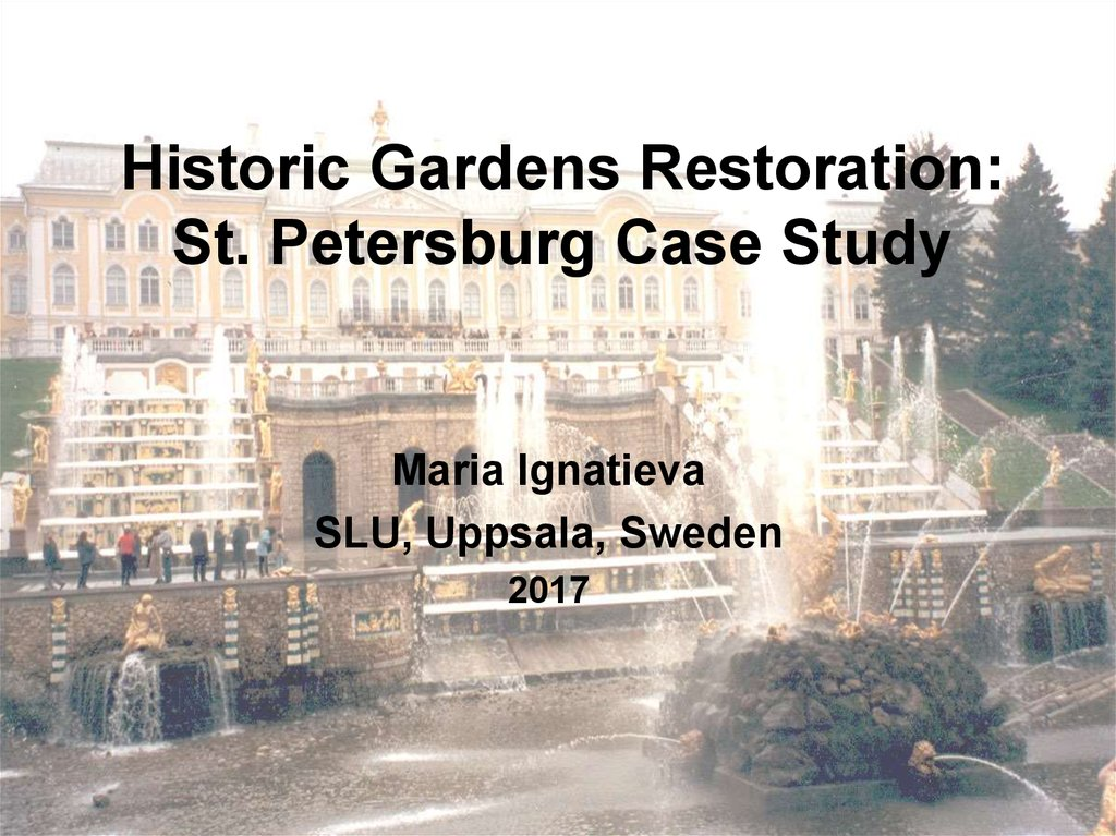 Historic Gardens Restoration: St. Petersburg Case Study