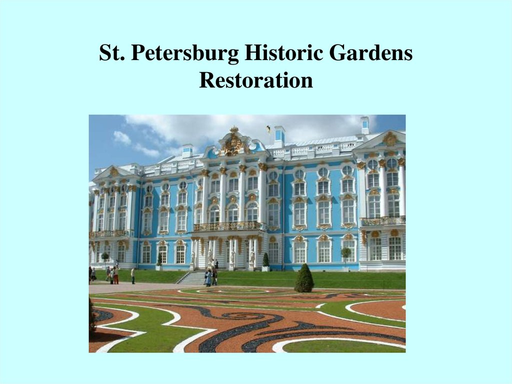 St. Petersburg Historic Gardens Restoration
