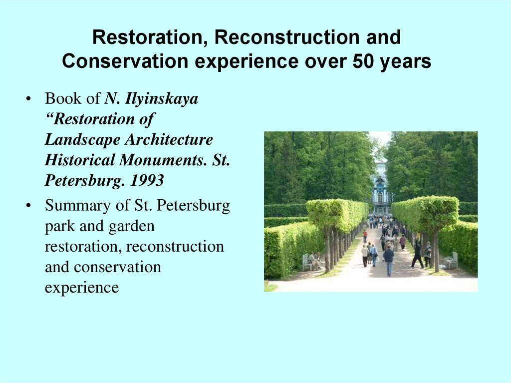 Restoration, Reconstruction and Conservation experience over 50 years