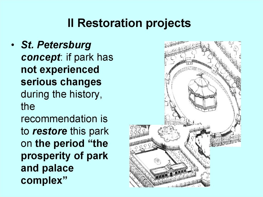 II Restoration projects