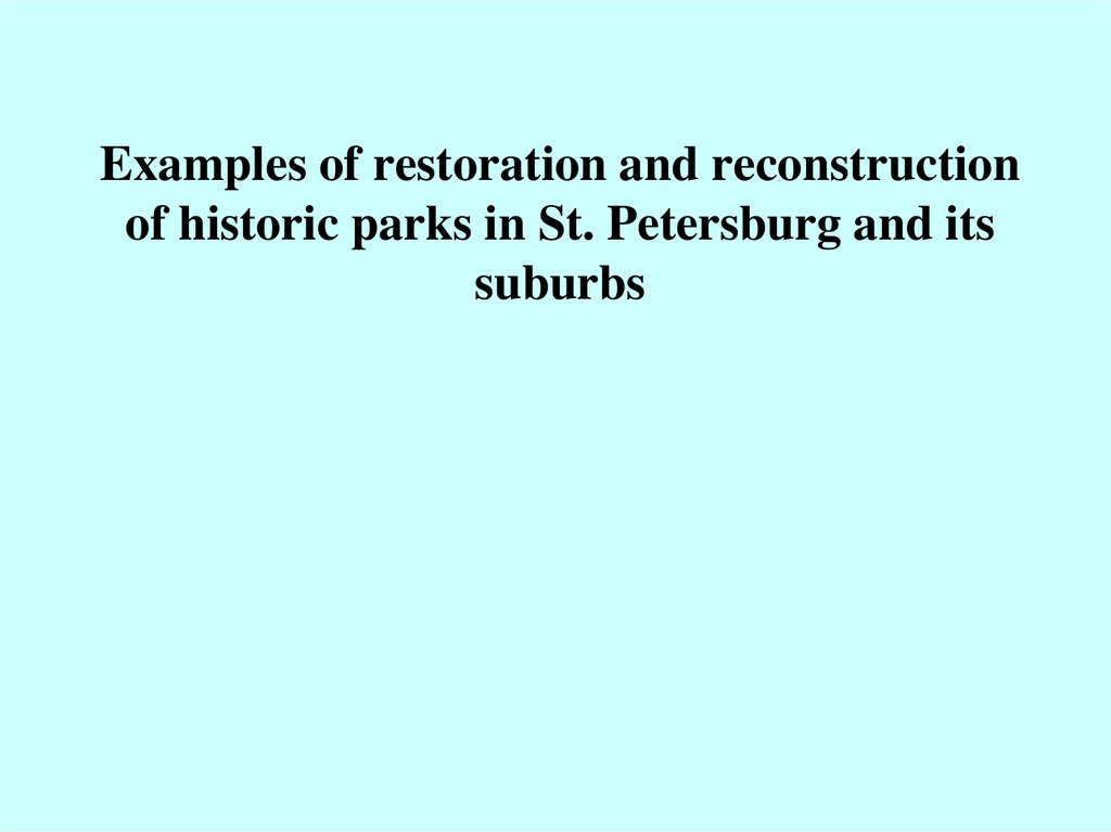 Examples of restoration and reconstruction of historic parks in St. Petersburg and its suburbs