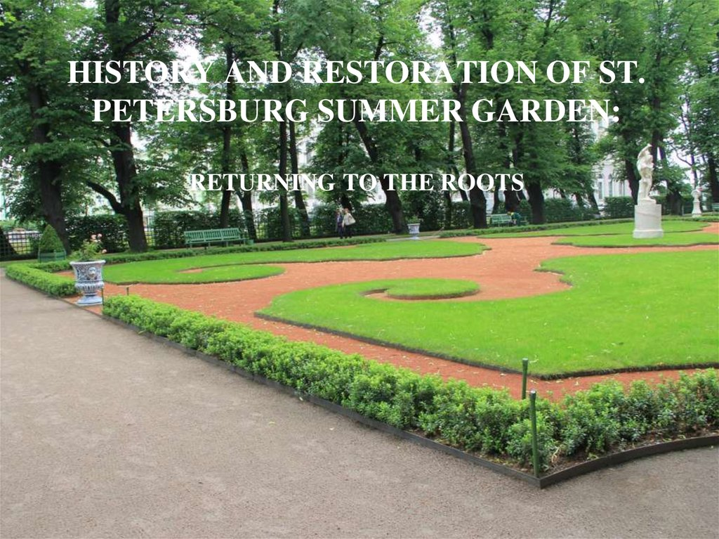 HISTORY AND RESTORATION OF ST. PETERSBURG SUMMER GARDEN: RETURNING TO THE ROOTS