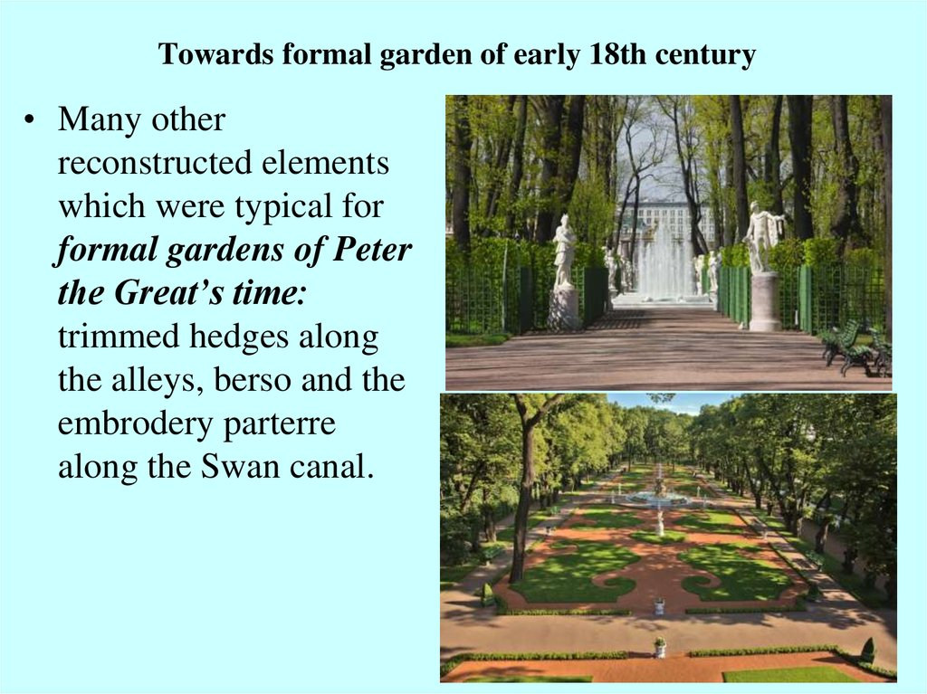 Towards formal garden of early 18th century