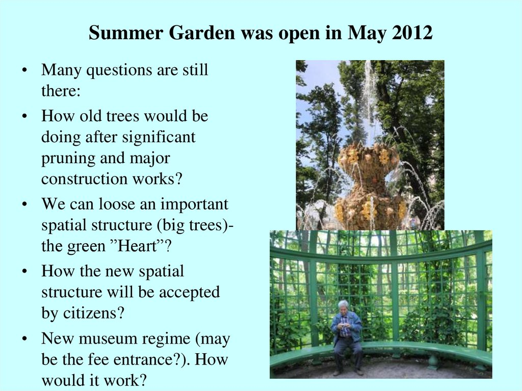 Summer Garden was open in May 2012