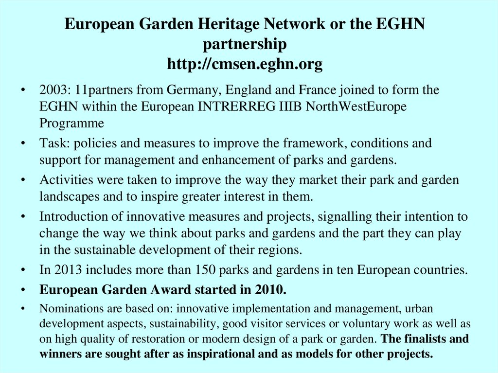 European Garden Heritage Network or the EGHN partnership http://cmsen.eghn.org