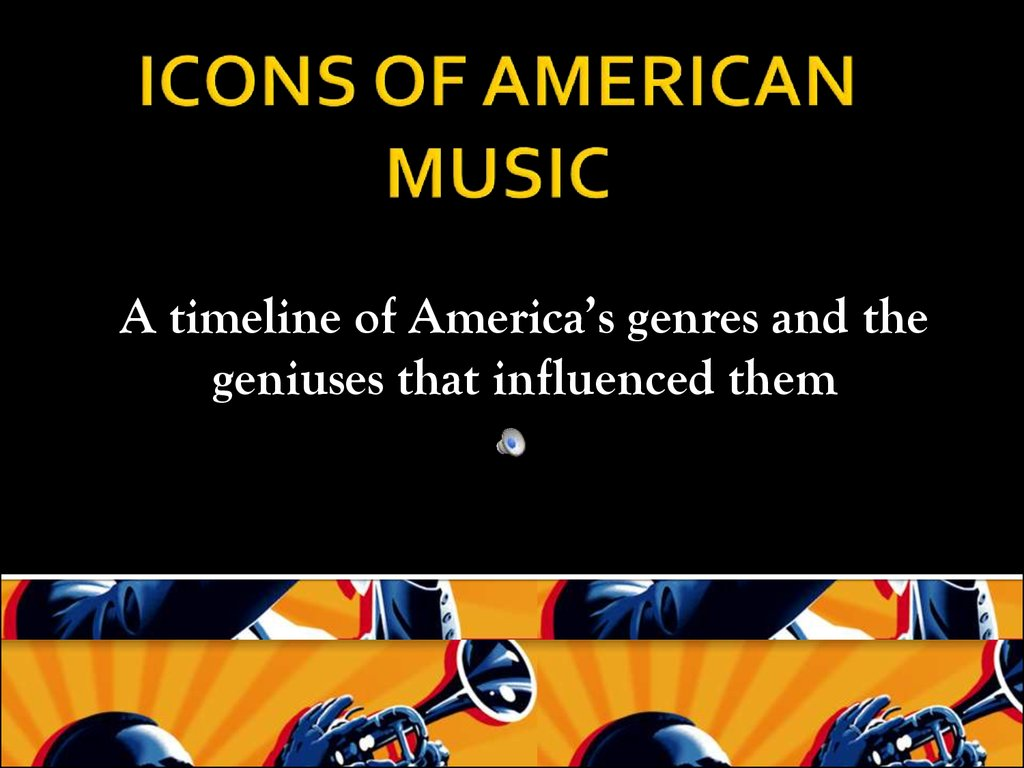 ICONS OF AMERICAN MUSIC