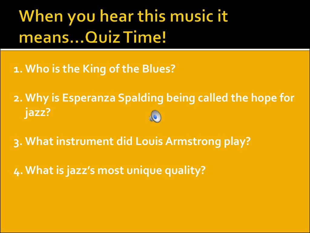 When you hear this music it means…Quiz Time!