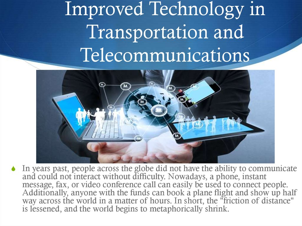 Improved Technology in Transportation and Telecommunications