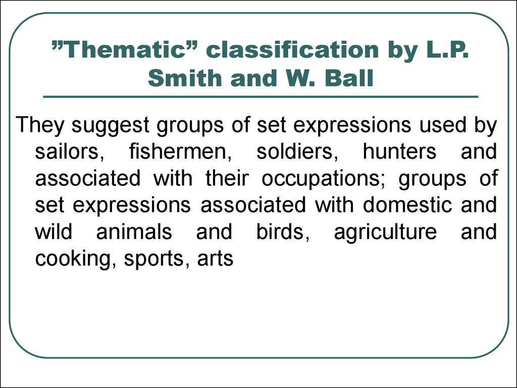 """Thematic"" classification by L.P. Smith and W. Ball"