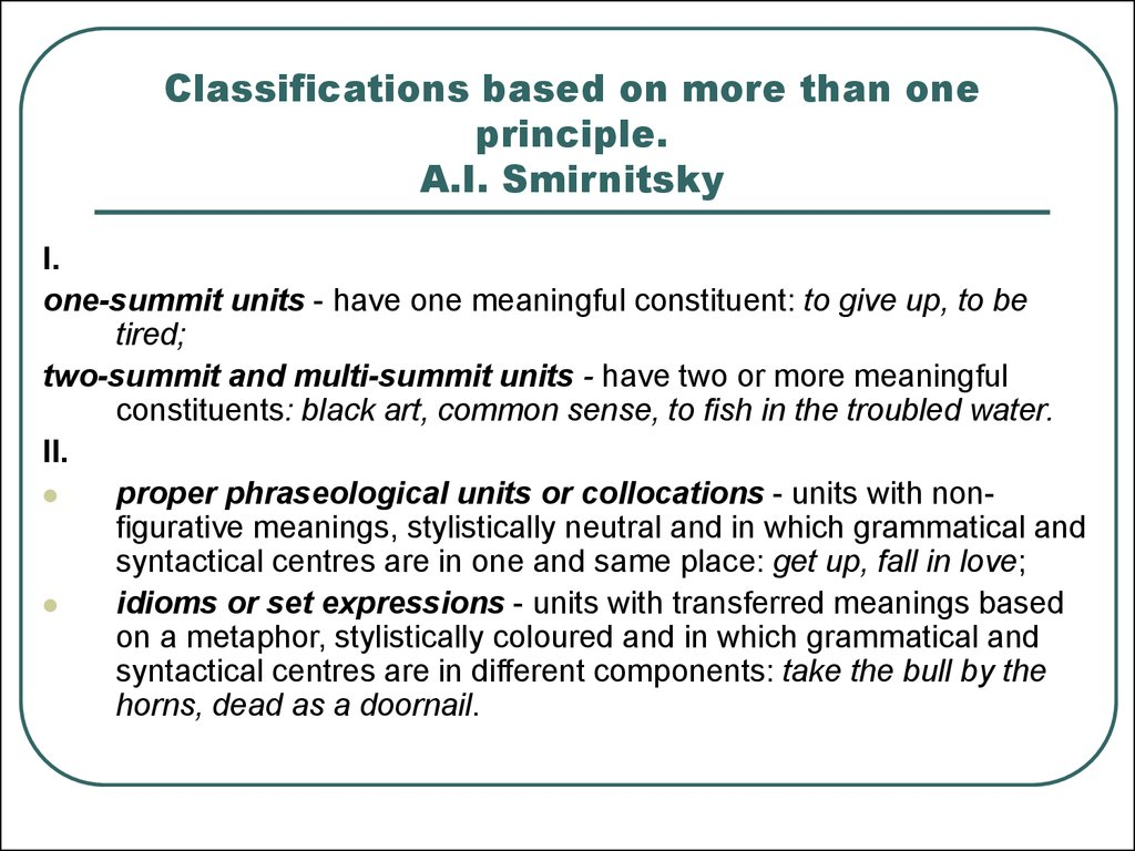 Classifications based on more than one principle. A.I. Smirnitsky