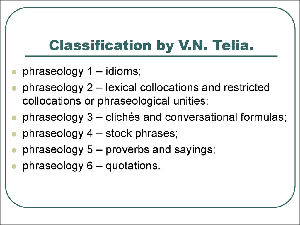Classification by V.N. Telia.