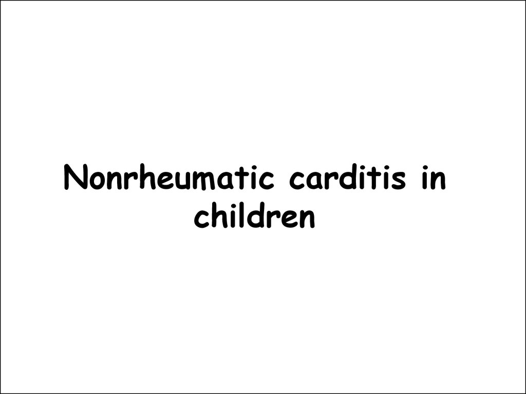 Nonrheumatic carditis in children