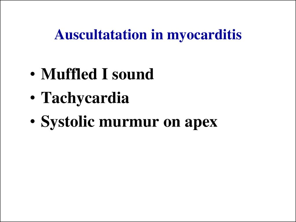 Auscultatation in myocarditis