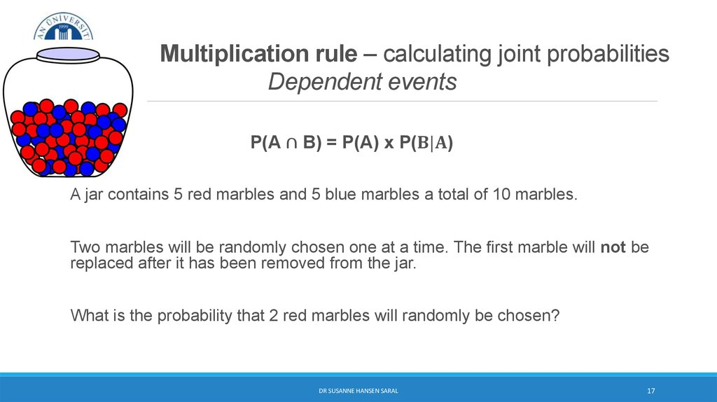 Multiplication rule – calculating joint probabilities Dependent events
