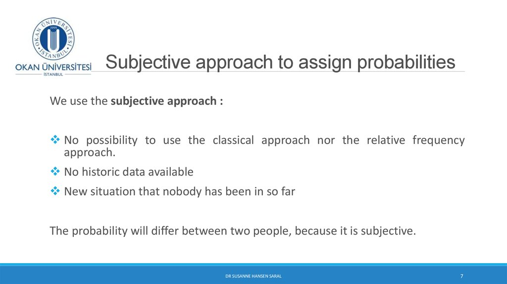 Subjective approach to assign probabilities