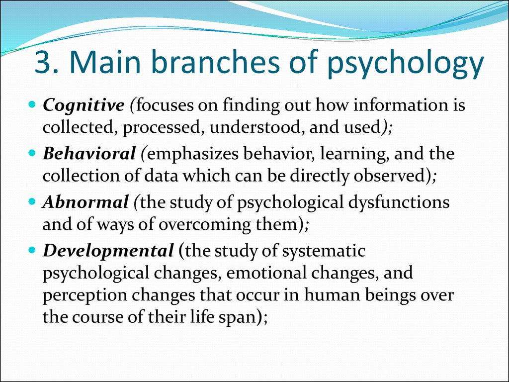3. Main branches of psychology