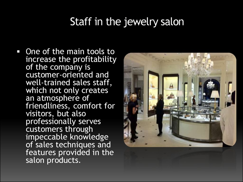 Staff in the jewelry salon
