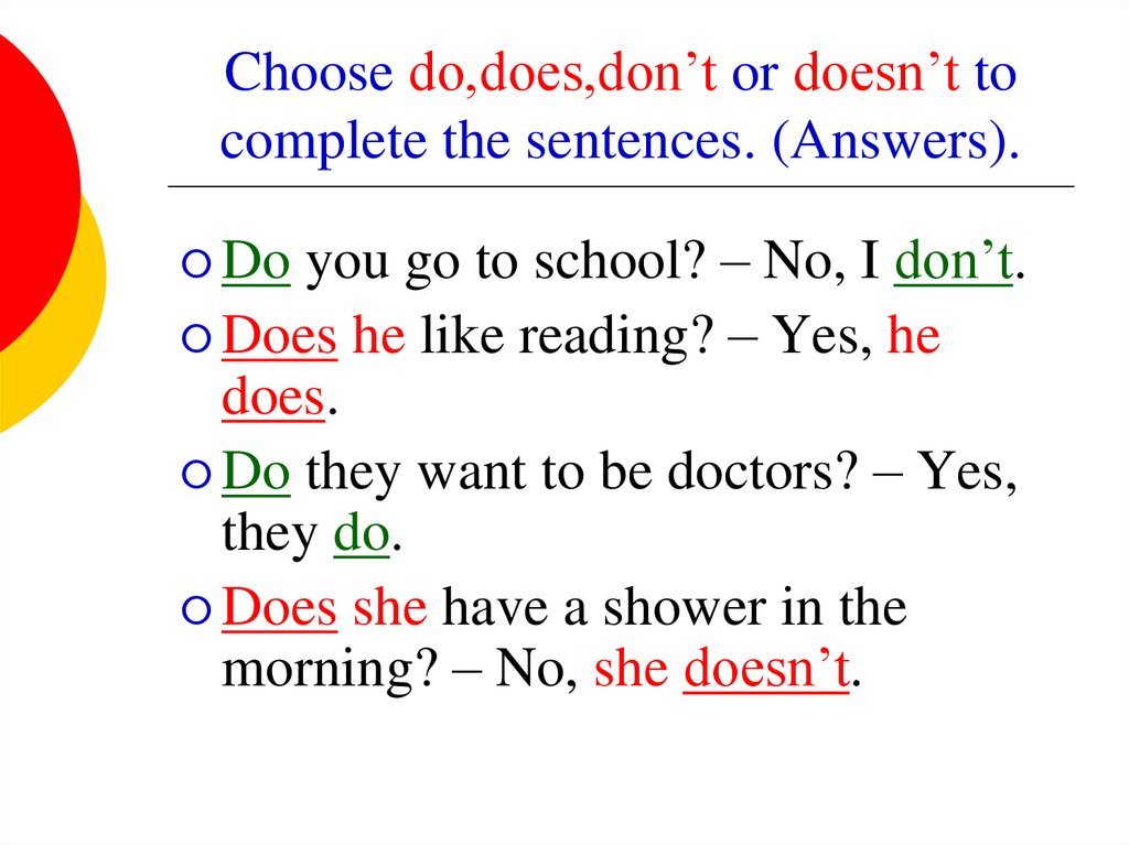 Choose do,does,don't or doesn't to complete the sentences. (Answers).