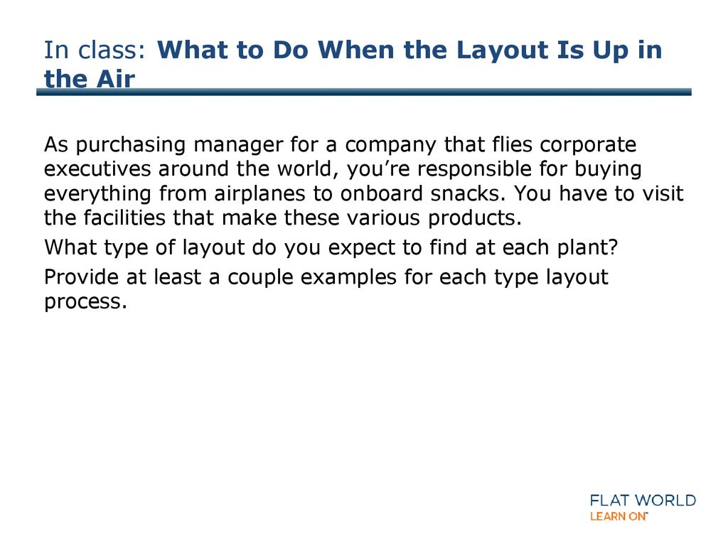 In class: What to Do When the Layout Is Up in the Air
