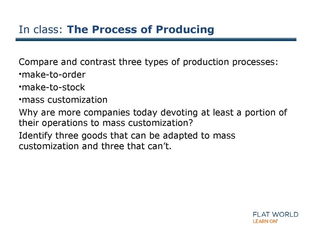 In class: The Process of Producing
