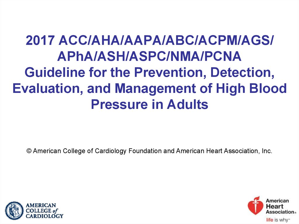 2017 ACC/AHA/AAPA/ABC/ACPM/AGS/ APhA/ASH/ASPC/NMA/PCNA Guideline for the Prevention, Detection, Evaluation, and Management of