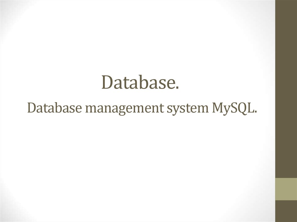 Database. Database management system MySQL.