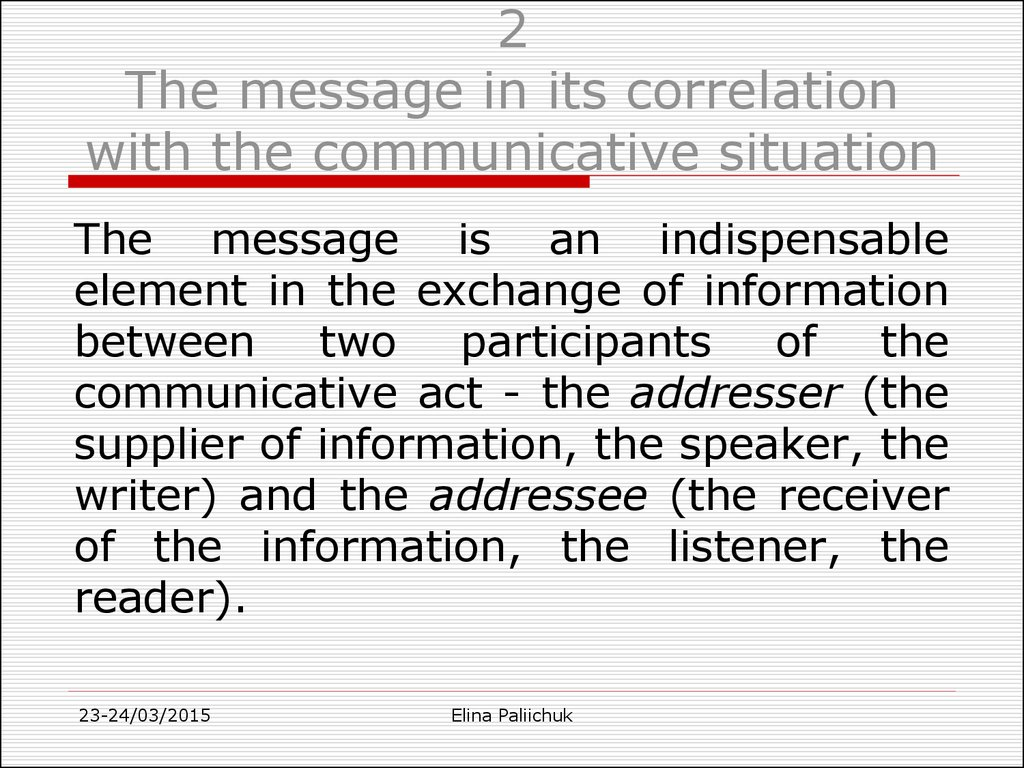 2 The message in its correlation with the communicative situation