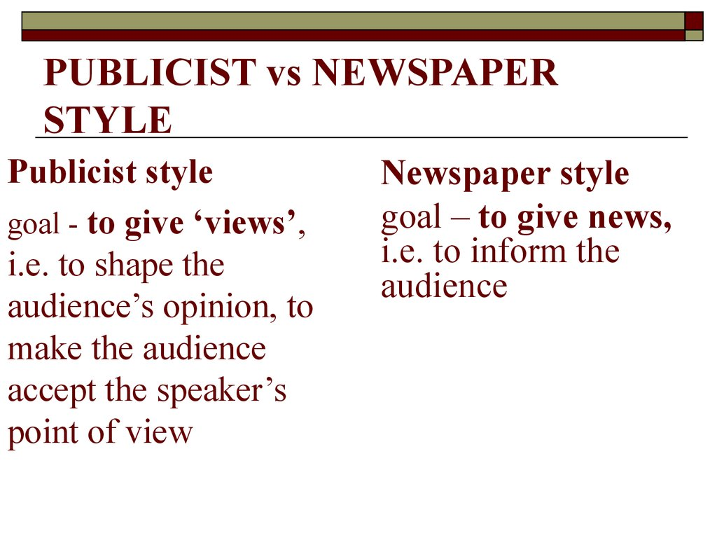 PUBLICIST vs NEWSPAPER STYLE