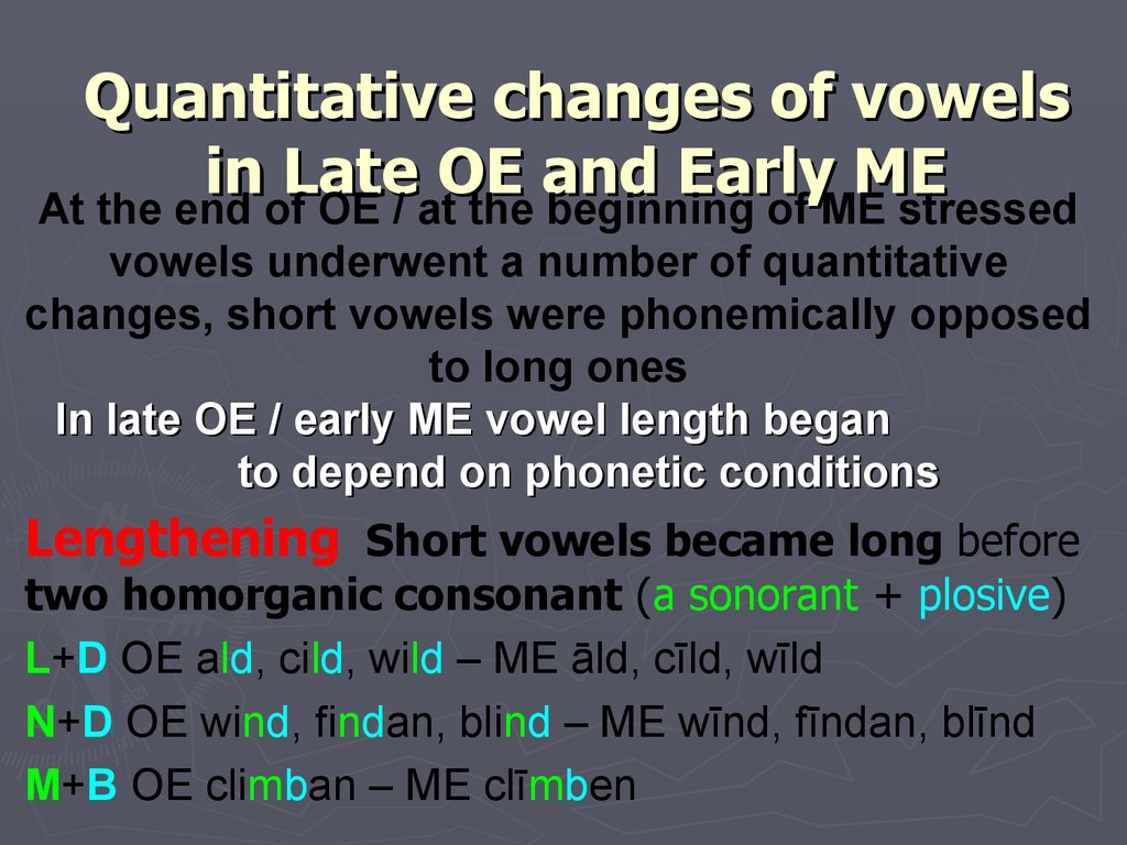 Quantitative changes of vowels in Late OE and Early ME
