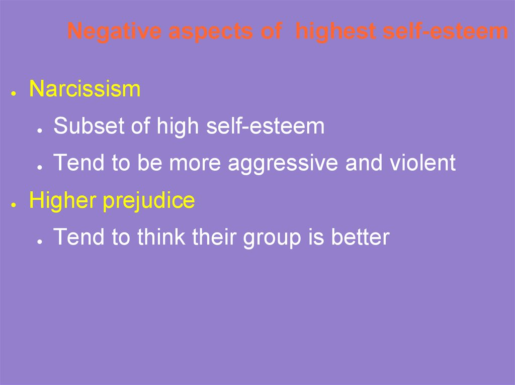 Negative aspects of highest self-esteem