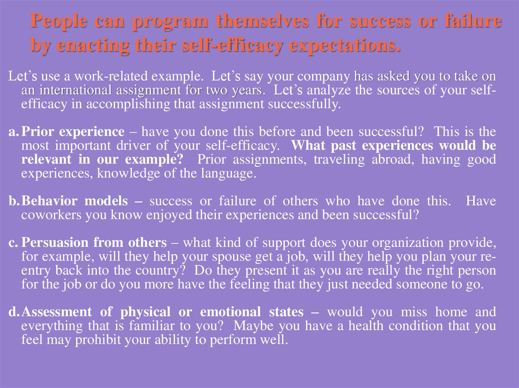 People can program themselves for success or failure by enacting their self-efficacy expectations.
