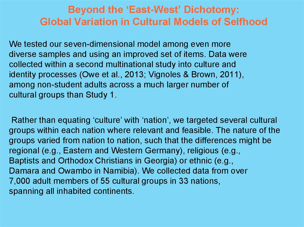 Beyond the 'East-West' Dichotomy: Global Variation in Cultural Models of Selfhood