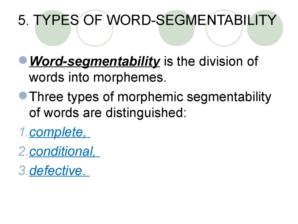 5. TYPES OF WORD-SEGMENTABILITY