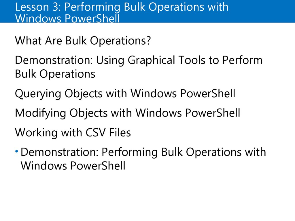 Lesson 3: Performing Bulk Operations with Windows PowerShell