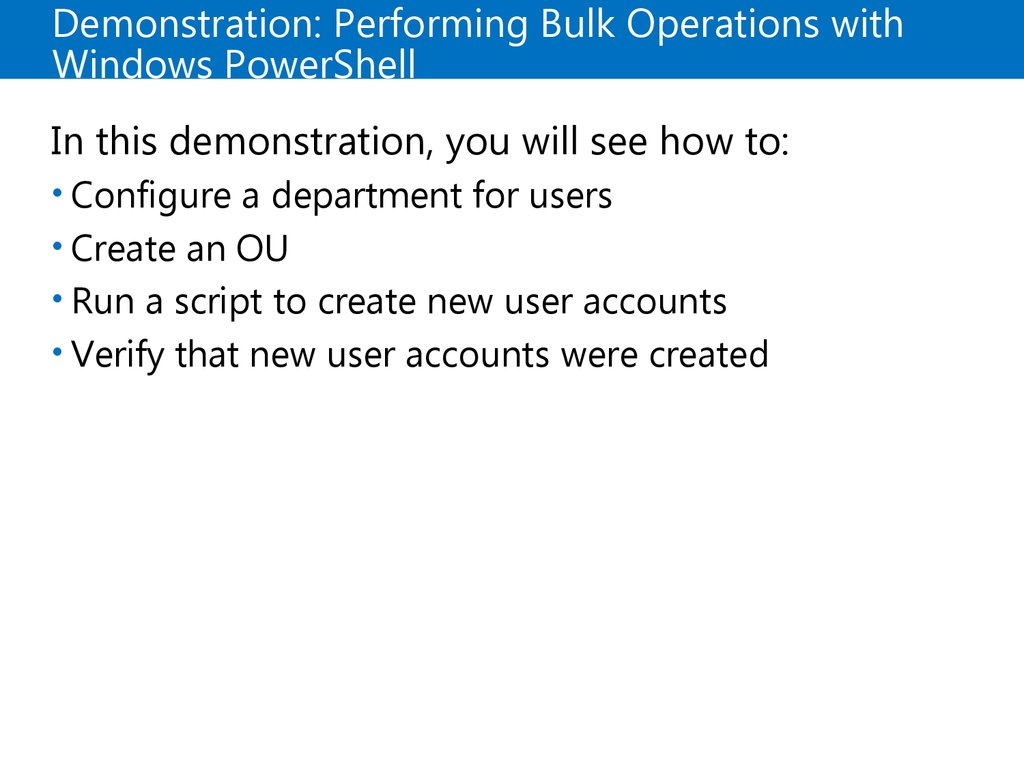 Demonstration: Performing Bulk Operations with Windows PowerShell