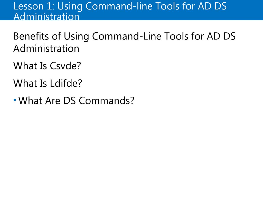Lesson 1: Using Command-line Tools for AD DS Administration