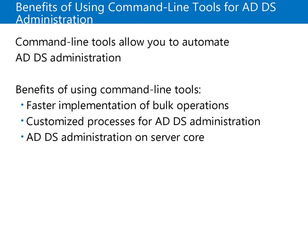 Benefits of Using Command-Line Tools for AD DS Administration