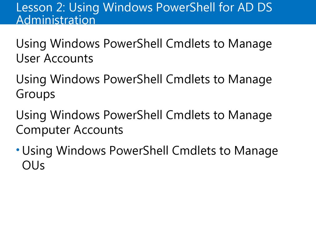 Lesson 2: Using Windows PowerShell for AD DS Administration