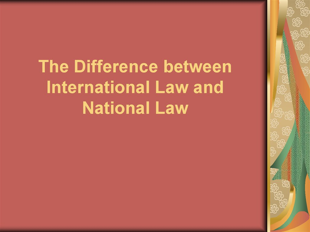 The Difference between International Law and National Law