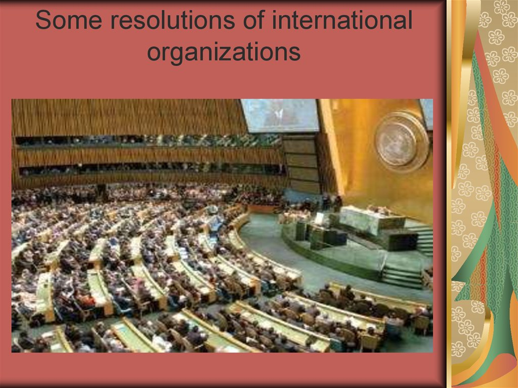 Some resolutions of international organizations