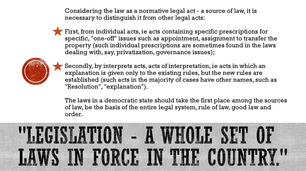 """Legislation - a whole set of laws in force in the country."""