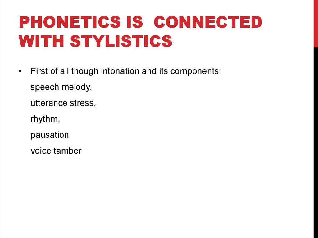 Phonetics is connected with stylistics