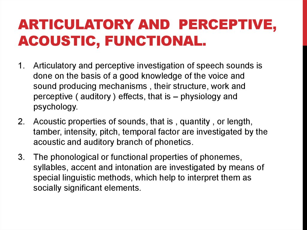 Articulatory and perceptive, acoustic, functional.