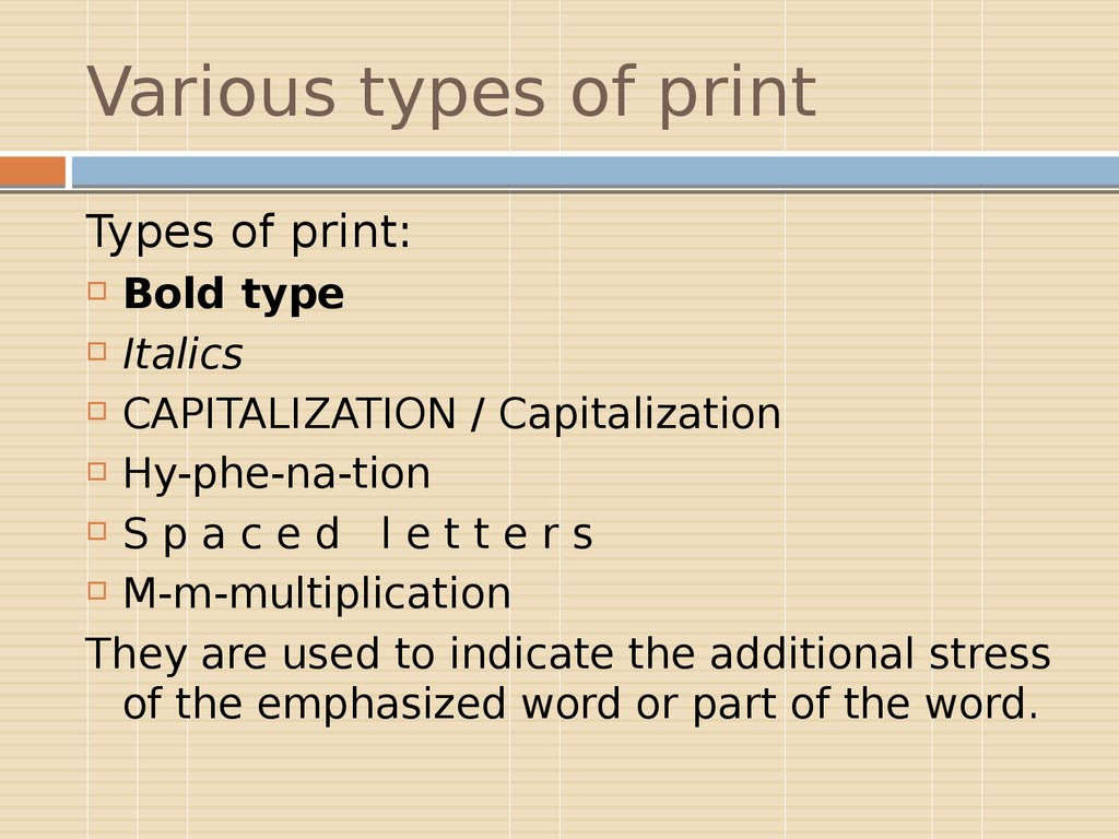 Various types of print
