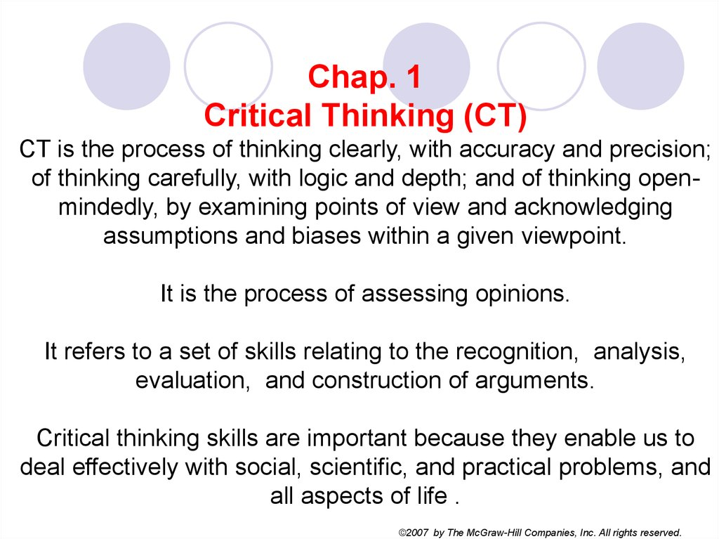 critical thinking online Critical thinking is a developed tool of evaluating information gathered through experience and communication (of all types), as a guide toward action or understanding, across all activities or, a little shorter: critical thinking is actively using information and experience to make a decision.